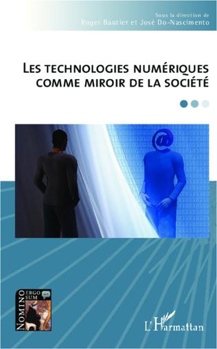 Couverture Les technologies numériques comme miroir de la société