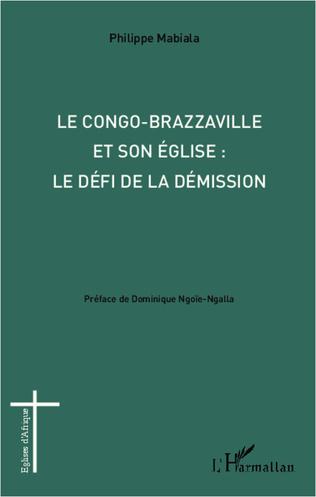 Couverture Congo-Brazzaville et son église : le défi de la démission