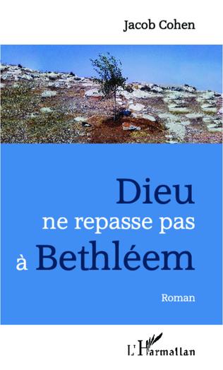 Couverture Dieu ne repasse pas à Bethléem