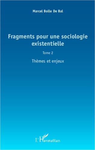 Couverture Fragments pour une sociologie existentielle (Tome 2)