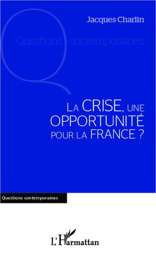 Couverture La crise, une opportunité pour la France ?