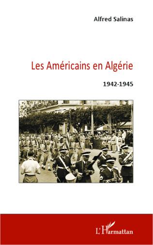 Couverture Les Américains en Algérie 1942-1945