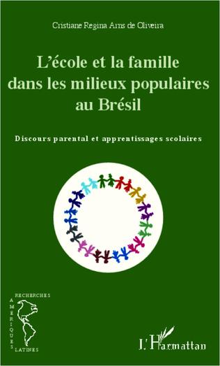 Couverture L'école et la famille dans les milieux populaires au Brésil