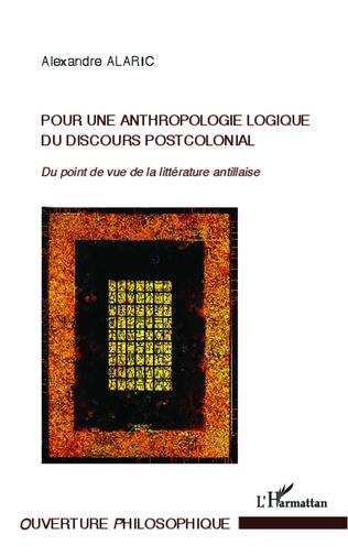 Couverture Pour une anthropologie logique du discours postcolonial