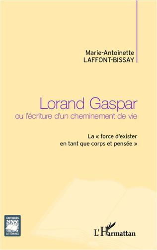 Couverture Lorand Gaspar ou l'écriture d'un cheminement de vie