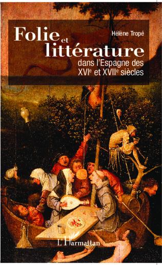 Couverture Folie et littérature dans l'Espagne des XVI° et XVII° siècles