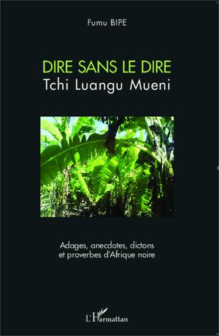 Couverture Dire sans le dire Tchi Luangu Mueni