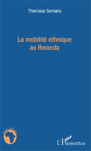 Couverture La mobilité ethnique au Rwanda