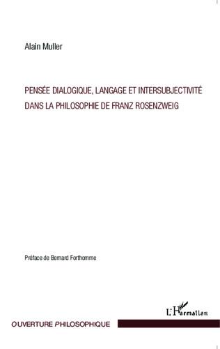 Couverture Pensée dialogique, langage et intersubjectivité dans la philosophie de Franz Rosenzweig