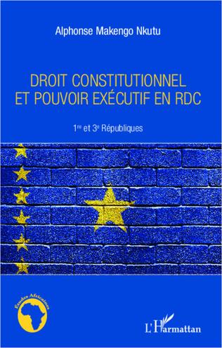 Couverture Droit constitutionnel et pouvoir exécutif en RDC