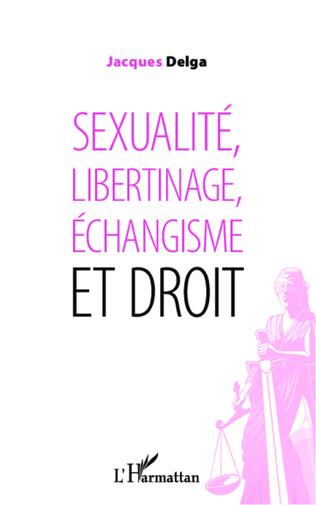 Couverture Sexualité, libertinage, échangisme et droit