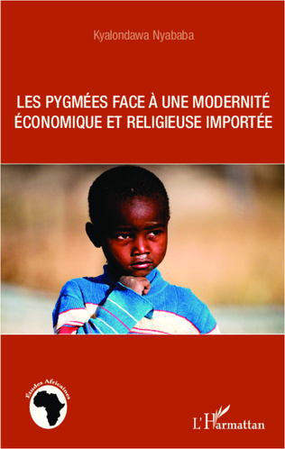 Couverture Les pygmées face à une modernité économique et religieuse importée