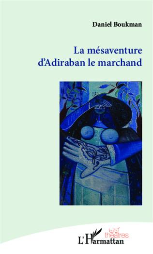 Couverture La mésaventure d'Adiraban le marchand