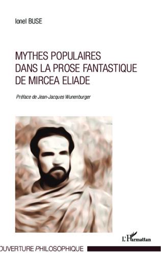 Couverture Mythes populaires dans la prose fantastique de Mircea Eliade