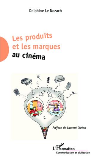 Couverture Les produits et les marques au cinéma