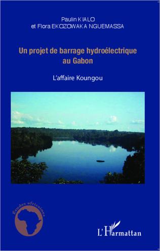 Couverture Un projet de barrage hydroélectrique au Gabon