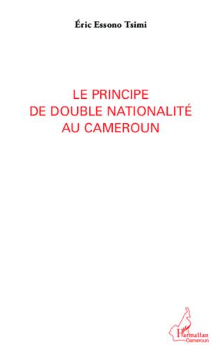 Couverture Le principe de double nationalité au Cameroun