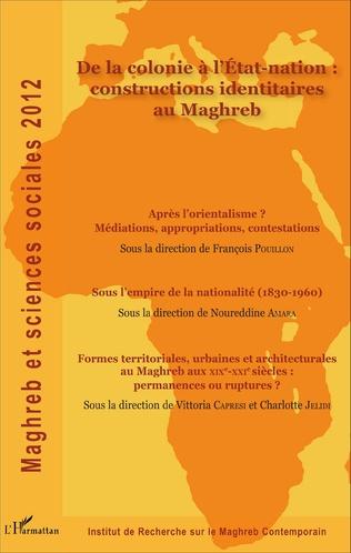 Couverture De la colonie à l'Etat-nation : constructions identitaires au Maghreb