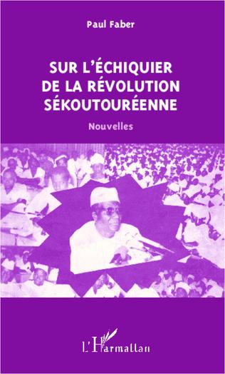 Couverture Sur l'échiquier de la révolution sékoutouréenne