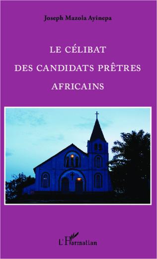 Couverture Le célibat des candidats prêtres Africains