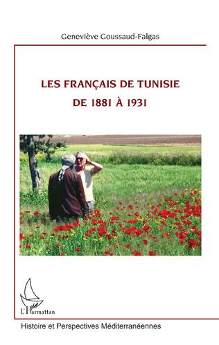 Couverture Les Français de Tunisie de 1881 à 1931