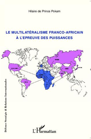 Couverture Le multilatéralisme franco-africain à l'épreuve des puissances