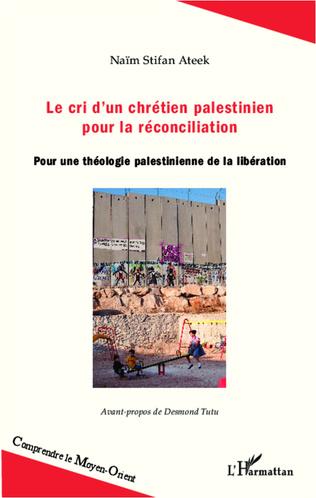 Couverture Le cri d'un chrétien palestinien pour la réconciliation
