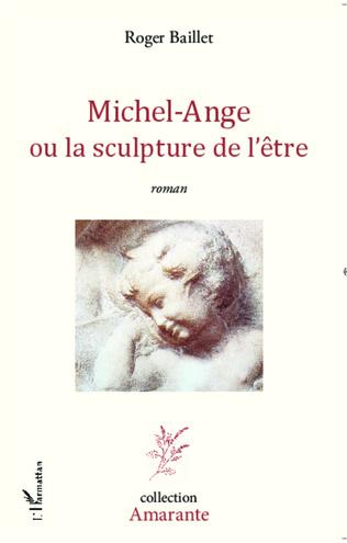Couverture Michel-Ange ou la sculpture de l'être