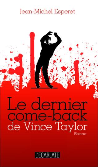 Couverture Le dernier come-back de Vince Taylor