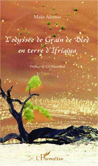 Couverture L'odyssée de Grain de Bled en terre d'Ifriqiya