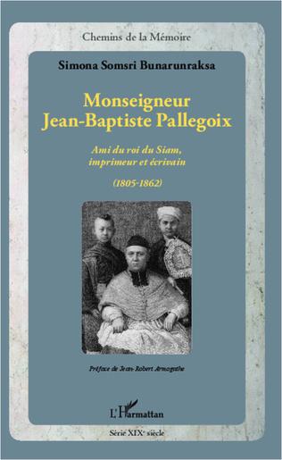Couverture Monseigneur Jean-Baptiste Pallegoix