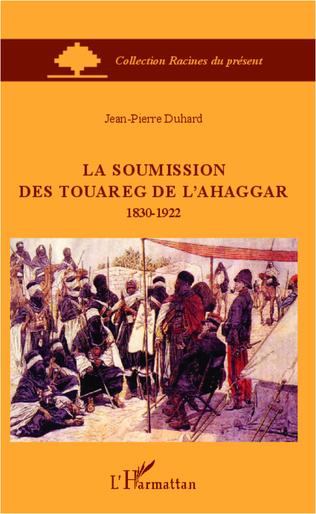 Couverture La soumission des Touareg de l'Ahaggar 1830-1922