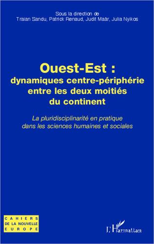 Couverture Ouest-Est : dynamiques centre-périphérie entre les deux moitiés du continent