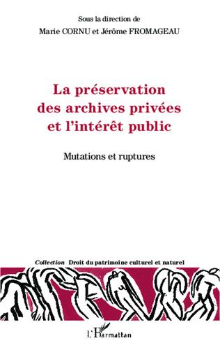Couverture La préservation des archives privées et l'intérêt public