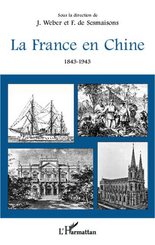 Couverture La France en Chine 1843-1943