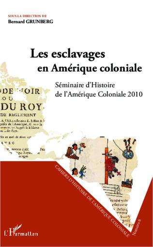 Couverture Les esclavages en Amérique coloniale