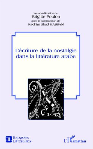 Couverture L'écriture de la nostalgie dans la littérature arabe