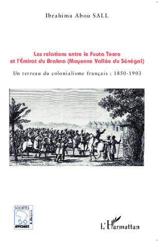Couverture Les relations entre le Fuuta Tooro et l'Emirat du Brakna (Moyenne Vallée du Sénégal)