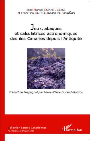 Couverture Jeux, abaques et calculatrices astronomiques des îles Canaries depuis l'Antiquité