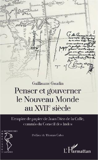 Couverture Penser et gouverner le Nouveau Monde au XVIIe siècle