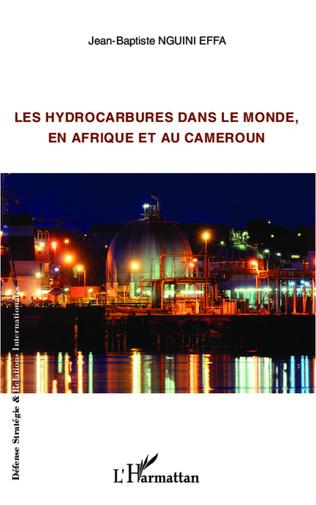 Couverture Les hydrocarbures dans le monde, en Afrique et au Cameroun