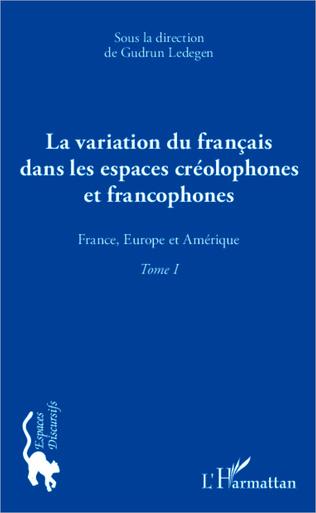 Couverture La variation du français dans les espaces créolophones et francophones (Tome 1)