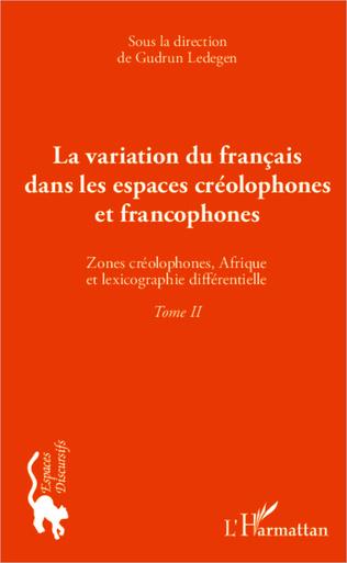 Couverture La variation du français dans les espaces créolophones et francophones (Tome II)