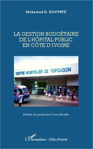 Couverture La gestion budgétaire de l'hôpital public en Côte d'Ivoire