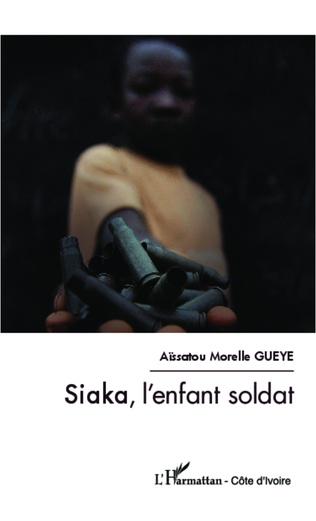 Couverture Siaka, l'enfant soldat