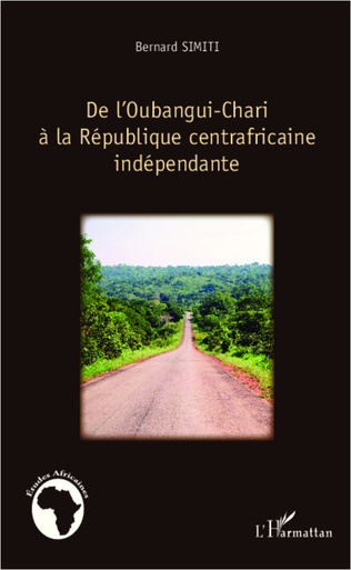 Couverture De l'Oubangui-Chari à la République centrafricaine indépendante