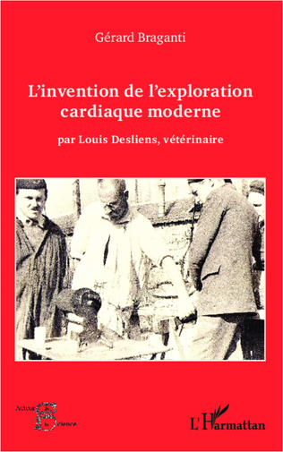 Couverture L'invention de l'exploration cardiaque moderne