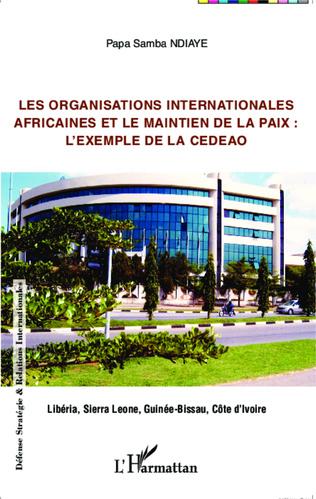 Couverture Les organisations internationales africaines et le maintien de la paix :