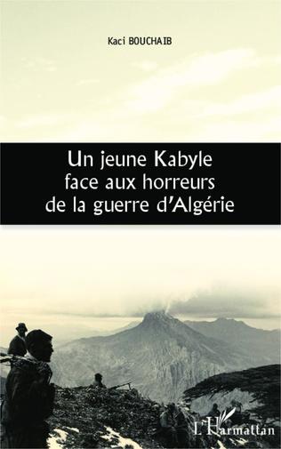 Couverture Un jeune Kabyle face aux horreurs de la guerre d'Algérie