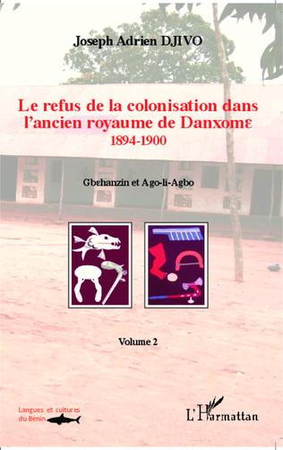 Couverture Le refus de la colonisation dans l'ancien royaume de Danxome (volume 2)